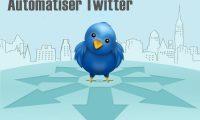 [GRATUIT] Outil pour automatiser Twitter… Intelligemment !